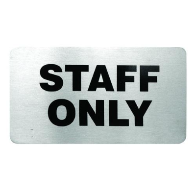 STAFF ONLY S/S SIGN
