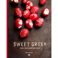 SWEET GREEK LIFE-SIMPLE FOOD & SUMPTUOUS FEASTS By KATHY TSAPLES