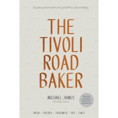 THE TIVOLI ROAD BAKER By MICHAEL JAMES
