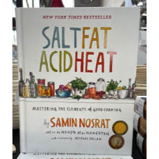 SALT, FAT, ACID, HEAT- MASTERING THE ELEMENTS OF GOOD COOKING By SAMIN NOSRAT